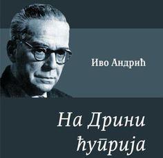 Ivo Andric - Na Drini cuprija