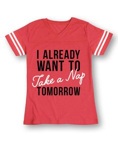 Red & White 'Already Want to Take a Nap Tomorrow' Football Tee by Sharp Wit #zulily #zulilyfinds