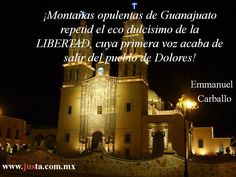 """¡Montañas opulentas de Guanajuato... ! Fragmento tomado de """"El periodismo durante la guerra de Independencia"""" de Emmanuel Carballo (Jus 2010)"""