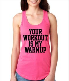 Your Workout Is My Warmup Racerback Gym Tank Workout Tank Gym Tank by WildWindApparel on Etsy