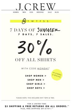 J.Crew email || 7 Days of Summer promos. Love the day of the week bar up top & the handwritten lettering