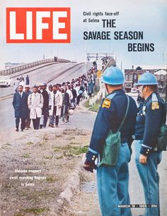 Fifty years after nonviolent protesters clashed with Alabama state troopers in Selma... What documentation LIFE provided and had it not been for this captured in photo... We'd have only the stories!   This just gives the world a glimpse at life as a black person then!  Although there have been great strides and growth.... The mentality still breathes life with some present day i. e Ferguson and that entire racist department!