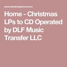 Home - Christmas LPs to CD Operated by DLF Music Transfer LLC