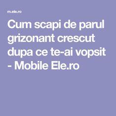 Cum scapi de parul grizonant crescut dupa ce te-ai vopsit - Mobile Ele.ro