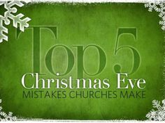 Top 5 Christmas Even Mistakes Churches Make