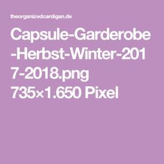 Capsule-Garderobe-Herbst-Winter-2017-2018.png 735×1.650 Pixel