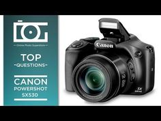 TUTORIAL | CANON PowerShot SX530 HS | Frequently Asked Questions - YouTube