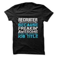 Love being A Recruiter T Shirts, Hoodie Sweatshirts