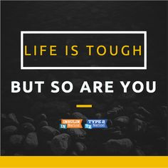 Life with Type 1 diabetes is tough, but you are so much stronger.