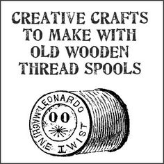 Upcycled: New Ways With Old Wooden Thread Spools