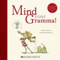 """Mind Your Gramma! Format:Hardback, 24 pages  Other Information:colour illustrations  Published In:New Zealand, 01 November 2011  Gramma asks me about my day, and I say, """"Me and my friend played soccer."""" She says, """"My friend and I played soccer."""" I say, """"At your age?""""Kids and adults alike will laugh aloud at this series of hilarious misconstruals between a child and her grandmother as Gramma corrects the child's grammar!"""