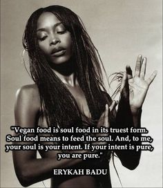 Erykah Badu on veganism, her music is amazing~