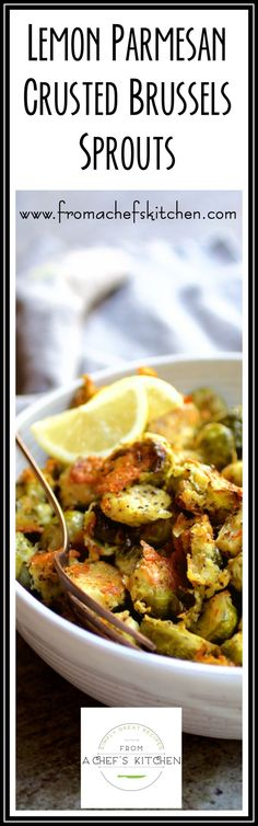 Brussels sprouts don't get any better than this! Not just roasted, but crusted! Crusted with Parmesan cheese and a spark of lemon!