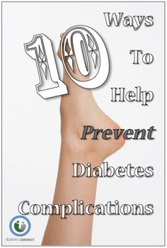 10 Ways to Help Prevent Diabetes Complications. Learn more on Diabetic Connect's Diabetes Awareness Month page.