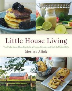 Booktopia has Little House Living, The Make-Your-Own Guide to a Frugal, Simple, and Self-Sufficient Life by Merissa Alink. Buy a discounted Paperback of Little House Living online from Australia's leading online bookstore. Coconut Oil Lotion, Homemade Coconut Oil, Homemade Vanilla, The Make, Make Your Own, Make It Yourself, Laura Ingalls, Tapas, Little House Living