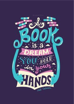 Neil Gaiman - A book is a dream you hold in your hands