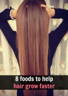 grow hair faster with these 8 foods and I like almost all of these foods right on