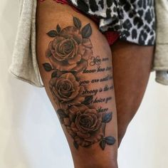 Upper Thigh Roses And Quote Tattoo Tattoos Tattoos Thigh Tattoo