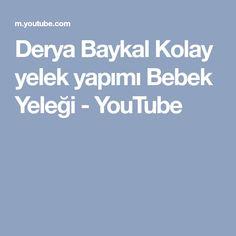 Derya Baykal Kolay yelek yapımı Bebek Yeleği - YouTube