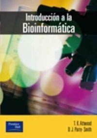 """""""Introducción a la bioinformática"""" / Teresa K. Attwood, David J. Parry-Smith. Madrid : Prentice Hall, 2002. Matèries: Bioinformàtica; Biologia molecular; Mapatge cromosòmic humà; Processament de dades; Simulació per ordinador. #nabibbell David J"""