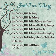 Just For Today Quotes Just for today | Silly and Serious Sayings | Just for today  Just For Today Quotes
