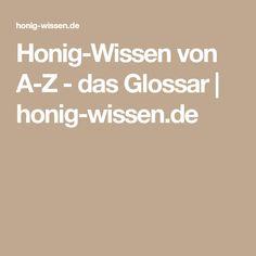 Honig-Wissen von A-Z - das Glossar   honig-wissen.de