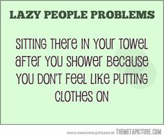 hahaha all the time... it takes me at least an hour to get dressed