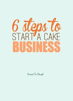 6 steps to start a cake business from home today! Turn your baking dreams into reality and launch your very own home cake business