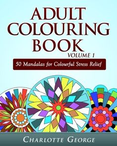 Introducing Adult Colouring Book Volume 1 50 Mandalas for Colorful Stress Relief and Mindfulness Coloring Books for Adults. Great Product and follow us to get more updates!
