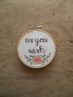 As You Wish Quote Hand Embroidered Hoop Art, Princess Bride Art Romantic Gifts Under 50 for Her, Hand Stitched Nerd Wife Gifts by TheDarlingCollective on Etsy https://www.etsy.com/listing/264864601/as-you-wish-quote-hand-embroidered-hoop