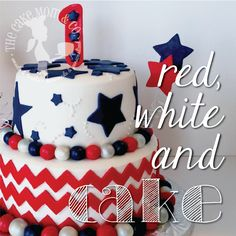 Red, white and blue 4th of July first birthday cake by The Cake Mom & Co.