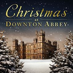 Christmas at Downton Abbey- Various Artists