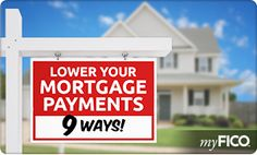 Mortgage Tips: 9 Ways to Lower Your Monthly Payment