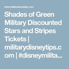 Shades of Green Military Discounted Stars and Stripes Tickets   militarydisneytips.com   #disneymilitary #militarysavings #militarydiscounts #armedforcessalute