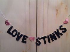 Love Stinks Banner - Anti-Valentines Day Banner / Photo Prop. $25.00, via Etsy.