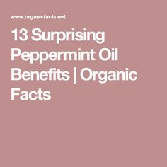 13 Surprising Peppermint Oil Benefits | Organic Facts