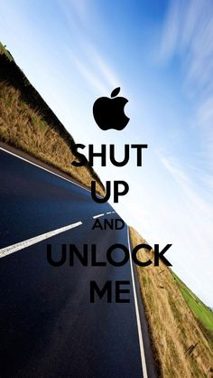 SHUT UP AND UNLOCK ME, the iPhone 5 KEEP CALM Wallpaper I just pinned!