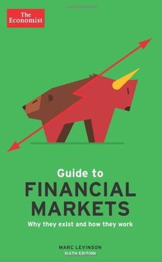 Book: The Economist Guide To Financial Markets : Why They Exist And How They Work (Economist Books)