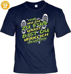 Wander T-Shirt Nur wo du zu Fuß warst , bist du wirklich gewesen Kletter Bergsteiger Shirt 4 Heroes Geburtstag Geschenk geil bedruckt (*Partner-Link)
