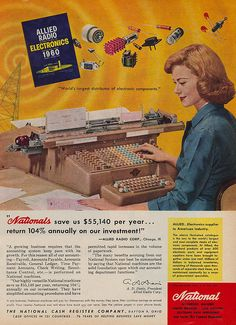 National Accounting Machines ad, 1960.  I actually worked on one of these machines in the late 90's!!!