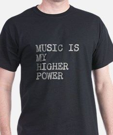 MUSIC IS MY HIGHER POWER T-Shirt for