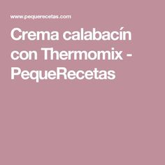 Crema calabacín con Thermomix - PequeRecetas
