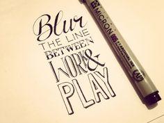 Blur The Line Between Work & Play