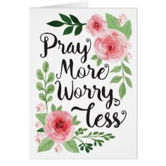 Pray More Worry Less Encouragement Card - thanksgiving greeting cards family happy thanksgiving Scripture Cards, Bible Scriptures, Bible Quotes, Insirational Quotes, Biblical Verses, Allah Quotes, Encouragement Quotes, Christian Gifts, Christian Quotes