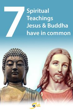 Discover 7 Spiritual Teachings Jesus and Buddha have in Common. Learn More Here: blog.theshiftnetw...