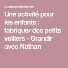 Une activité pour les enfants : fabriquer des petits voiliers - Grandir avec Nathan