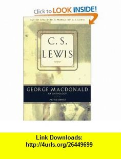 George Macdonald An Anthology  365 Readings (9780684823751) George MacDonald, C. S. Lewis , ISBN-10: 0684823756  , ISBN-13: 978-0684823751 ,  , tutorials , pdf , ebook , torrent , downloads , rapidshare , filesonic , hotfile , megaupload , fileserve