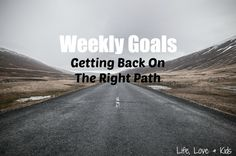 Do you have weekly goals? Come see why I am slowing down with my weekly goals and just enjoying my family! My purpose is changing. Take a peek here!