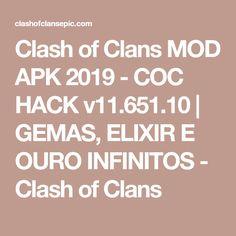 Clash of Clans MOD APK 2019 - COC HACK v11.651.10   GEMAS, ELIXIR E OURO INFINITOS - Clash of Clans Clash Of Clans Hack, Clash Of Clans Gems, Hacks, Tips