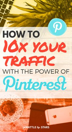 How to automate and 10x your blog or website traffic by harnessing the power of Pinterest.   Social media   Blogging tips   Creative Business